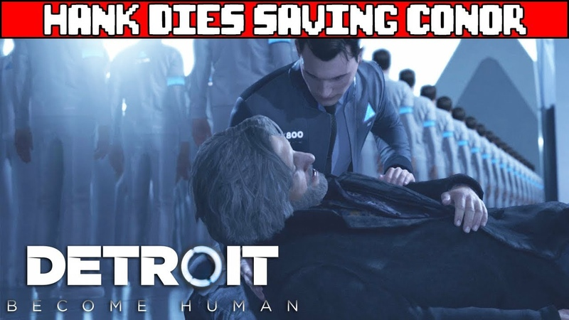 Hank Dies Saving Connor DETROIT BECOME HUMAN
