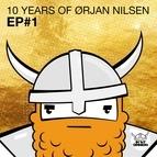 Orjan Nilsen альбом 10 Years Of Orjan Nilsen EP#1