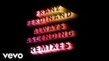 Nina Kraviz Vs Franz Ferdinand - Always Ascending (Nina Kraviz House Remix) (Official A...