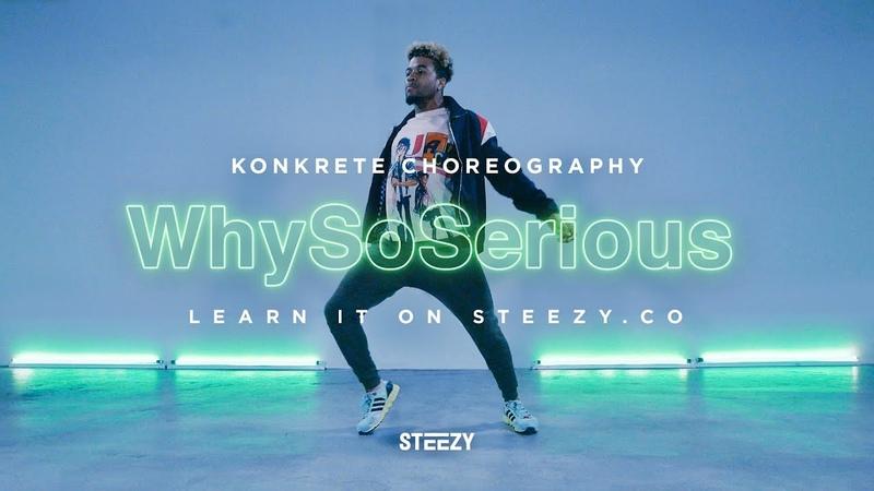 Why So Serious - Konkrete   Konkrete Choreography   STEEZY.CO
