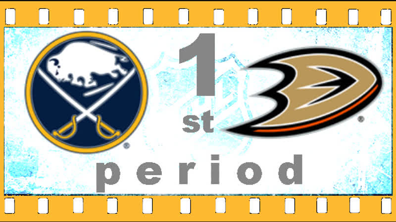 NHL 2018―2019. REGULAR SEASON. 21 ОКТЯБРЯ 2018. BUFFALO SABRES VS ANAHEIM DUCKS 1―ST PERIOD