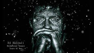 Best Of Orchestral Trance 2018 DJ Balouli OSOT40 Tears Of War (Epic Love)