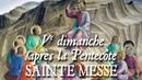 Sainte messe du Vème dimanche après la Pentecôte - EXAUDI DOMINE