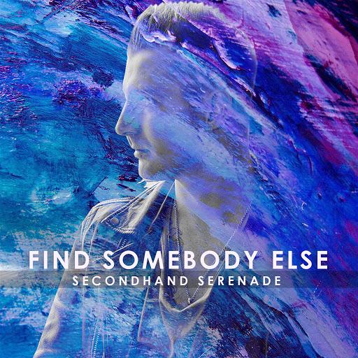 Secondhand Serenade альбом Find Somebody Else