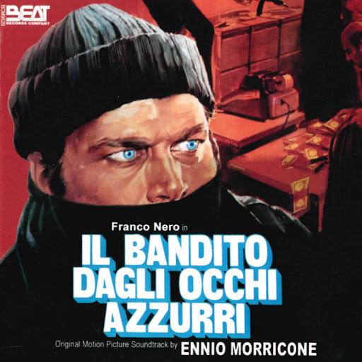 Ennio Morricone альбом Il bandito dagli occhi azzurri (Original motion picture soundtrack)