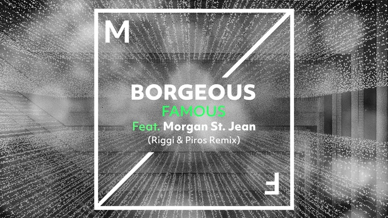 Borgeous - Famous (feat. Morgan St. Jean) (Riggi Piros Remix)