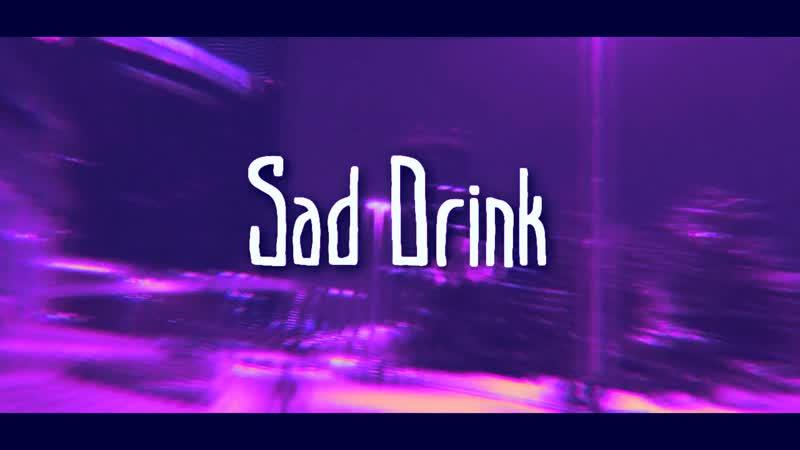 Depressive.Naylas - Sad Drink (Slowed)(2017)
