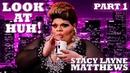 STACY LAYNE MATTHEWSon Look At Huh! - Part 1