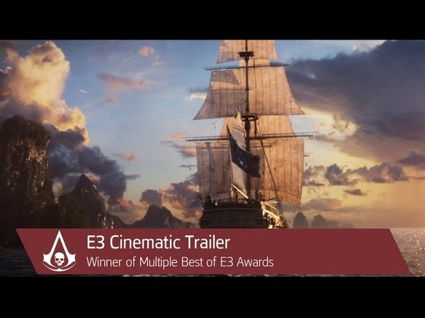 Assassin's Creed IV Black Flag: E3 2013 Cinematic Trailer | Ubisoft [NA]