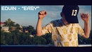 ЭДВИН - ИЗИ ИЗИ (премьера клипа, 2018) / Edvin - Easy (Official Music Video)