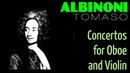 1 Hour Classical Music with TOMASO ALBINONI Concertos for Oboe and Violin Full Recording HQ