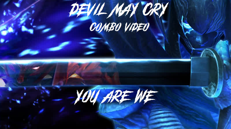 Devil May Cry 4 SE Combo Video You Are We
