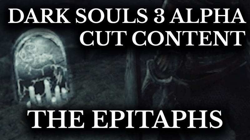Dark Souls 3 Alpha The Epitaphs Unseen Lore Items