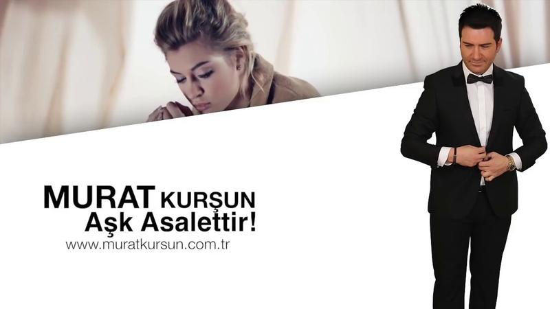 Aşk Asalettir ♫ Murat Kurşun ♫ Muzik Video ♫ Yeni Official