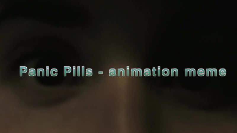 Panic Pills - animation meme