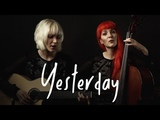 Yesterday - MonaLisa Twins (The Beatles Cover)