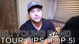 Eli Young Band - TOUR TIPS (Top 5) Ep. 643