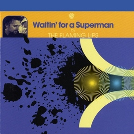 The Flaming Lips альбом Waitin' For A Superman