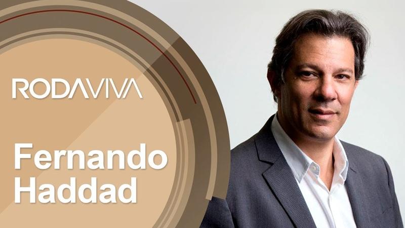Roda Viva   Fernando Haddad   22/10/2018