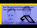Live From The Anjunakitchen: ilan Bluestone Spencer Brown