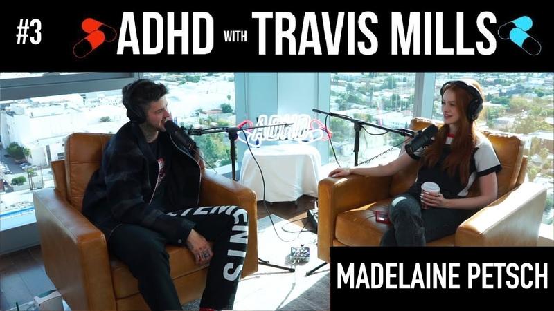 Madelaine Petsch | ADHD w/ Travis Mills 3