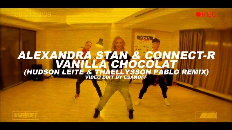 Alexandra Stan - Vanilla Chocolat (Hudson Leite Thaellysson Pablo Remix) | by EsanoFF