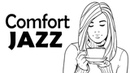 Comfort JAZZ - Background Smooth JAZZ for Work and Study