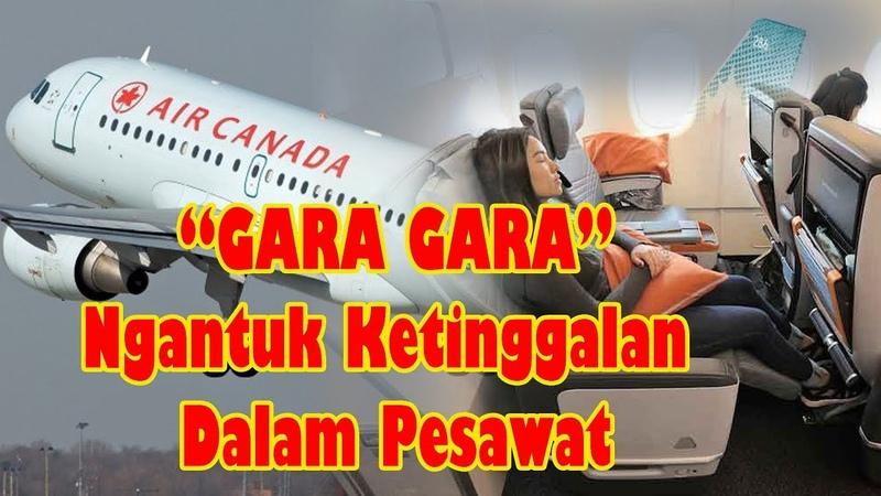 GARA GARA NGANTUK - Terbangun dalam Pesawat Kabin sudah Kosong