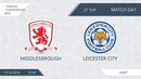 AFL18. England. Championship. Day 27. Middlesbrough - Leicester City