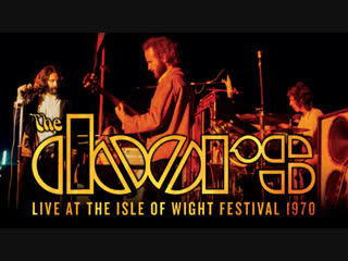 The doors: live at the isle of wight festival, east afton farm, freshwater, england (30.08.1970) (2018).the cuckoos на разогреве