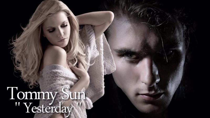 Tommy Sun - Yesterday ( İtalo Disco )