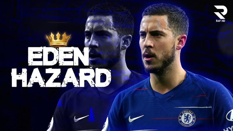 Eden Hazard 2019 • King of Dribbling • Best Skills, Goals Assists | HD