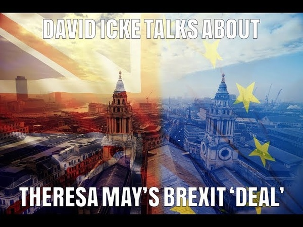 David Icke Talks About Theresa May's Brexit 'Deal'