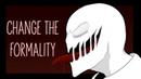 Change The Formality Creepypastas MEME