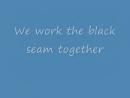 We Work The Black Seam lyrics