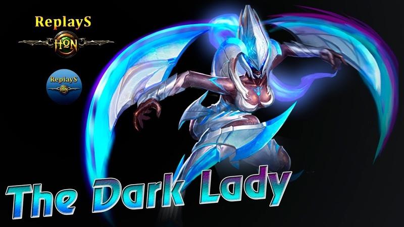 HoN - The_Dark_Lady - Immortal - 🇷🇺 `Carry`me` Legendary