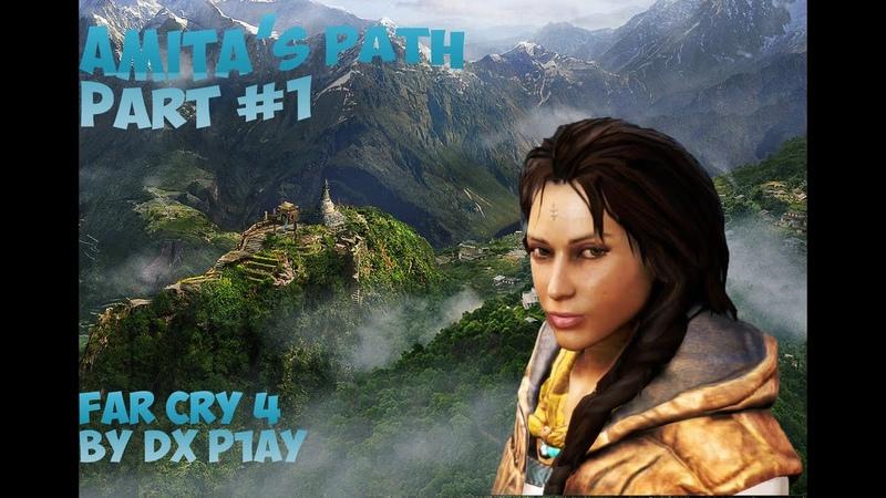 Far Cry 4 Amita's Path №1 (Safe Fields)