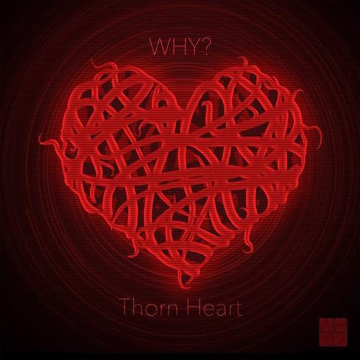 Why? альбом Thorn Heart