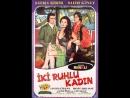 İki Ruhlu Kadın - Türk Filmi
