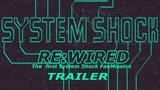 System Shock ReWired Trailer