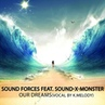 Sound Forces Feat. Sound-X-Monster - Our Dreams Vocal By Farlight