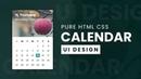 Calendar UI Design With CSS Grid | Pure Html CSS UI Design