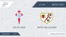 Celta Vigo 2:3 Rayo Vallecano, 21 тур (Испания)