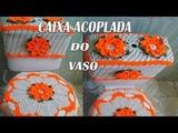 PASSO A PASSO DESSA LINDA CAPA DA CAIXA ACOPLADA DO VASO PARTE DO JOGO CAMELIA