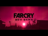 Far Cry New Dawn - ПРОЛОГ (no comments)