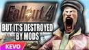 Fallout 4 but it's destroyed by mods