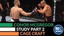 BJJ Scout Conor Mcgregor Study Part 2 Cage Craft