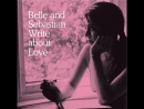Belle Sebastian _ I Want The World To Stop