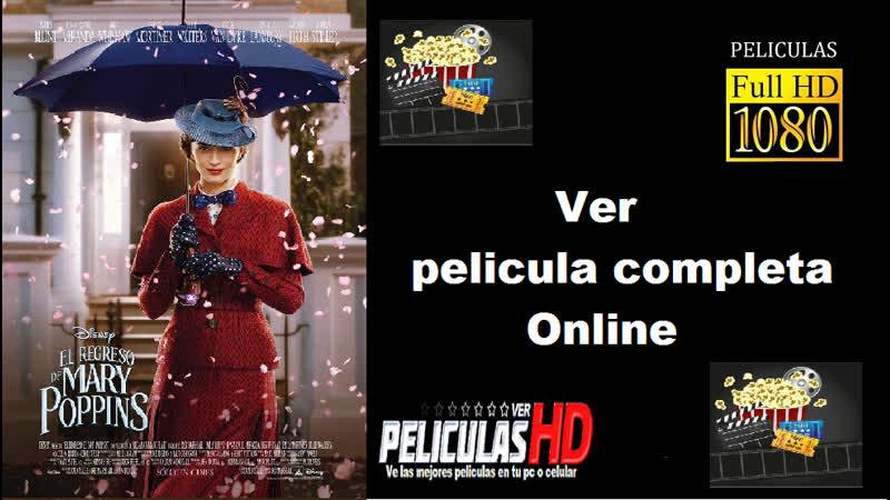 El regreso de Mary Poppins - Pelicula completa