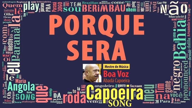 Porque será Boa Voz ABADA Capoeira Song